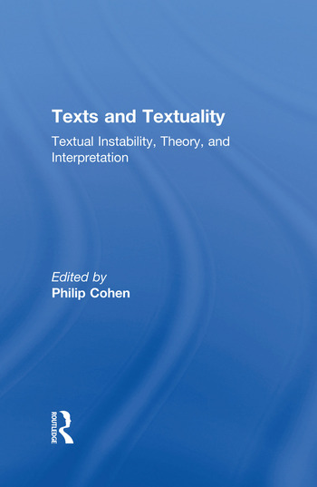 Texts and Textuality Textual Instability, Theory, and Interpretation book cover