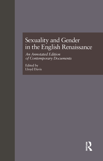 Sexuality and Gender in the English Renaissance An Annotated Edition of Contemporary Documents book cover