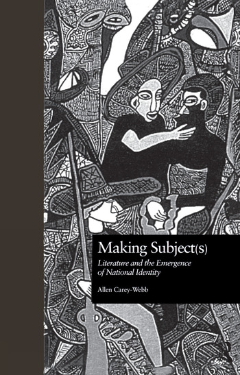 Making Subject(s) Literature and the Emergence of National Identity book cover