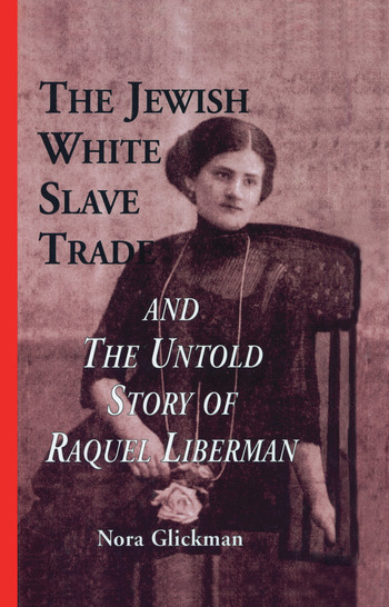 The Jewish White Slave Trade and the Untold Story of Raquel Liberman book cover