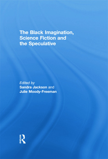 The Black Imagination, Science Fiction and the Speculative book cover