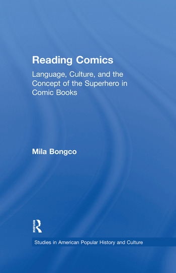 Reading Comics Language, Culture, and the Concept of the Superhero in Comic Books book cover