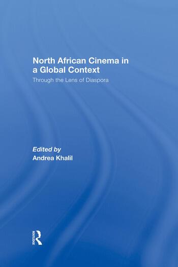 North African Cinema in a Global Context Through the Lens of Diaspora book cover