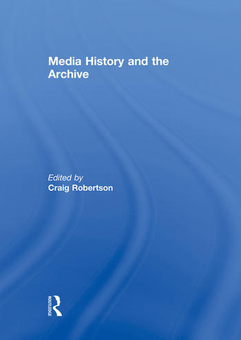 Media History and the Archive book cover