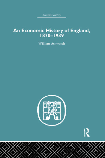An Economic History of England 1870-1939 book cover