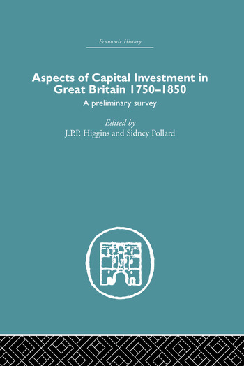Aspects of Capital Investment in Great Britain 1750-1850 A preliminary survey, report of a conference held the University of Sheffield, 5-7 January 1969 book cover