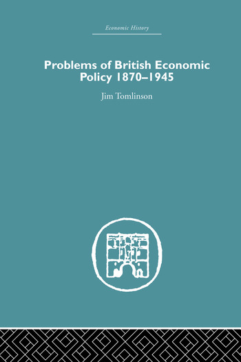 Problems of British Economic Policy, 1870-1945 book cover