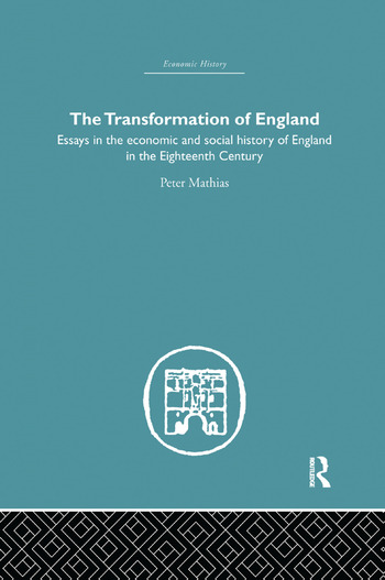 The Transformation of England Essays in the Economics and Social History of England in the Eighteenth Century book cover
