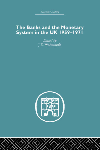 The Banks and the Monetary System in the UK, 1959-1971 book cover