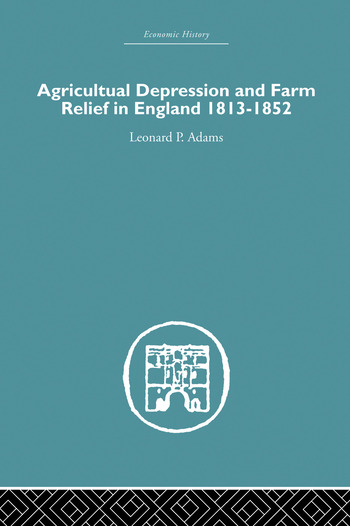 Agricultural Depression and Farm Relief in England 1813-1852 book cover