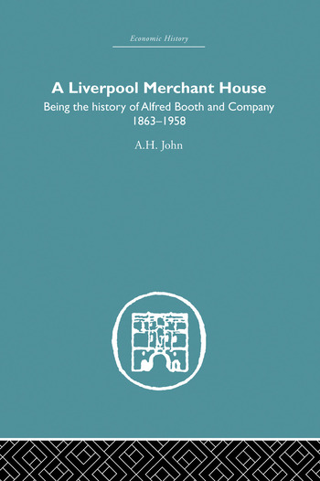 A Liverpool Merchant House Being the History of Alfreed Booth & Co. 1863-1959 book cover