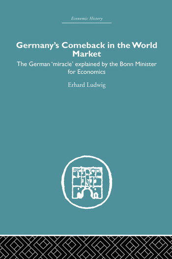 Germany's Comeback in the World Market the German 'Miracle' explained by the Bonn Minister for Economics book cover
