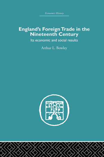 England's Foreign Trade in the Nineteenth Century Its Economic and Social Results book cover