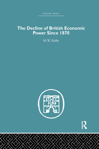 The Decline of British Economic Power Since 1870 book cover