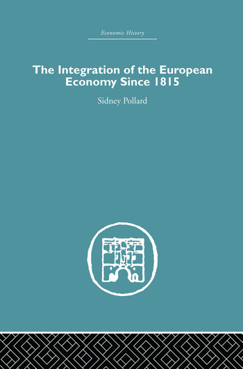 The Integration of the European Economy Since 1815 book cover