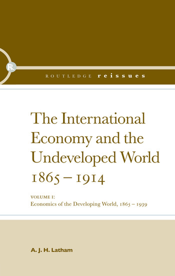The International Economy and the Undeveloped World 1865-1914 book cover