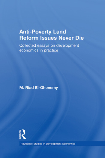 Anti-Poverty Land Reform Issues Never Die Collected essays on development economics in practice book cover