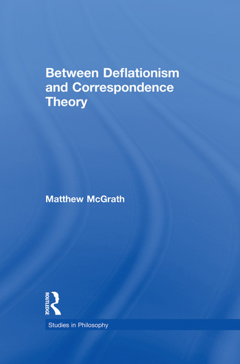 Between Deflationism and Correspondence Theory book cover