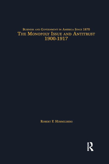 The Monopoly Issue and Antitrust, 1900-1917 book cover