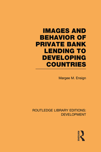 Images and Behaviour of Private Bank Lending to Developing Countries book cover