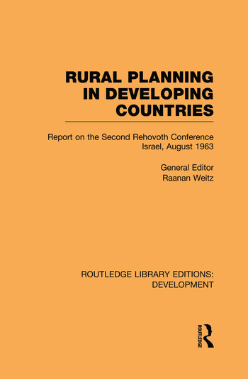 Rural Planning in Developing Countries Report on the Second Rehovoth Conference Israel, August 1963 book cover