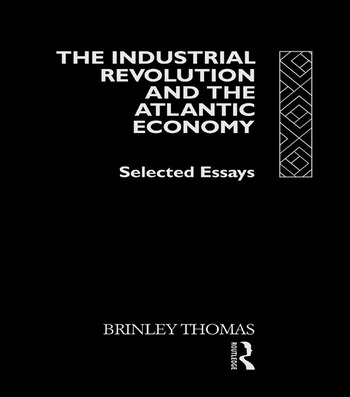 The Industrial Revolution and the Atlantic Economy Selected Essays book cover