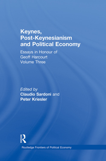 Keynes, Post-Keynesianism and Political Economy Essays in Honour of Geoff Harcourt, Volume III book cover