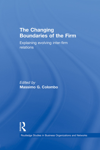 The Changing Boundaries of the Firm Explaining Evolving Inter-firm Relations book cover