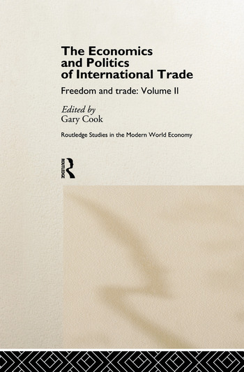 The Economics and Politics of International Trade Freedom and Trade: Volume Two book cover