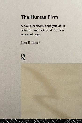 The Human Firm A Socio-Economic Analysis of its Behaviour and Potential in a New Economic Age book cover