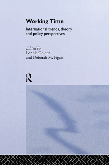 Working Time International Trends, Theory and Policy Perspectives book cover