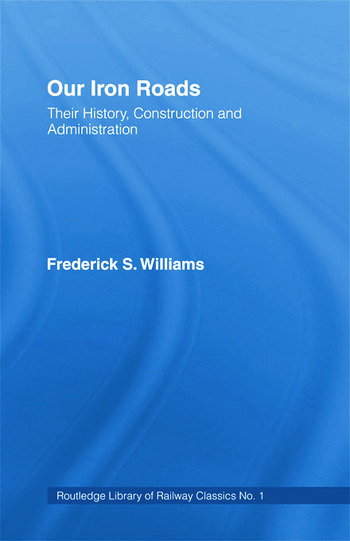 Our Iron Roads Their History, Construction and Administraton book cover