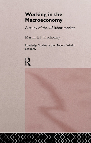 Working in the Macro Economy A study of the US Labor Market book cover