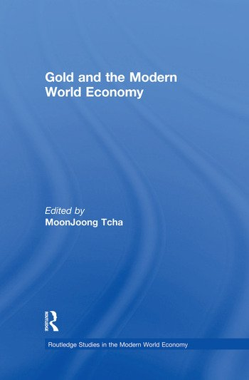 Gold and the Modern World Economy book cover