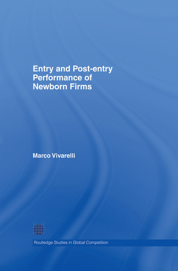 Entry and Post-Entry Performance of Newborn Firms book cover