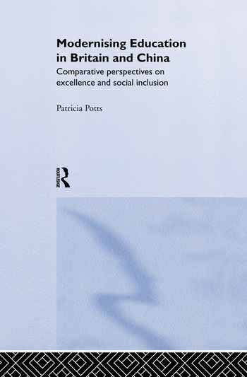 Modernising Education in Britain and China Comparative Perspectives on Excellence and Social Inclusion book cover