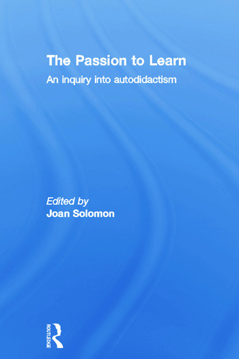 The Passion to Learn An Inquiry into Autodidactism book cover