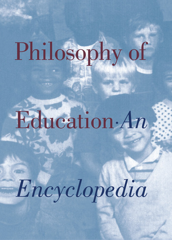 Philosophy of Education An Encyclopedia book cover