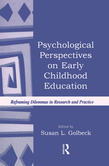 Psychological Perspectives on Early Childhood Education Reframing Dilemmas in Research and Practice book cover