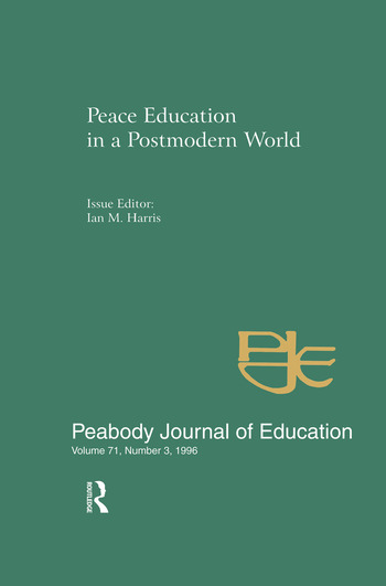 Peace Education in a Postmodern World A Special Issue of the Peabody Journal of Education book cover