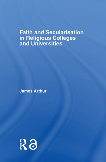 Faith and Secularisation in Religious Colleges and Universities book cover