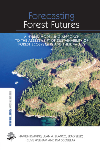 Forecasting Forest Futures A Hybrid Modelling Approach to the Assessment of Sustainability of Forest Ecosystems and their Values book cover