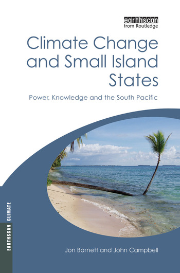 Climate Change and Small Island States Power, Knowledge and the South Pacific book cover