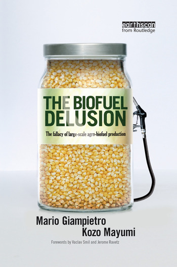 The Biofuel Delusion The Fallacy of Large Scale Agro-Biofuels Production book cover