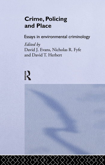 Crime, Policing and Place Essays in Environmental Criminology book cover