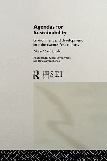 Agendas for Sustainability Environment and Development into the 21st Century book cover