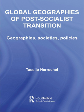 Global Geographies of Post-Socialist Transition Geographies, societies, policies book cover