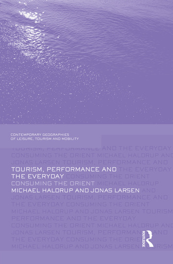 Tourism, Performance and the Everyday Consuming the Orient book cover