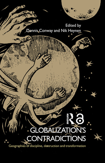 Globalization's Contradictions Geographies of Discipline, Destruction and Transformation book cover