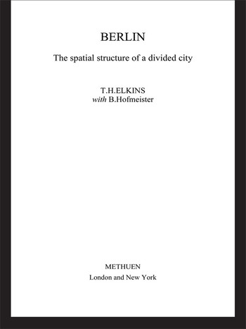 Berlin The Spatial Structure of a Divided City book cover